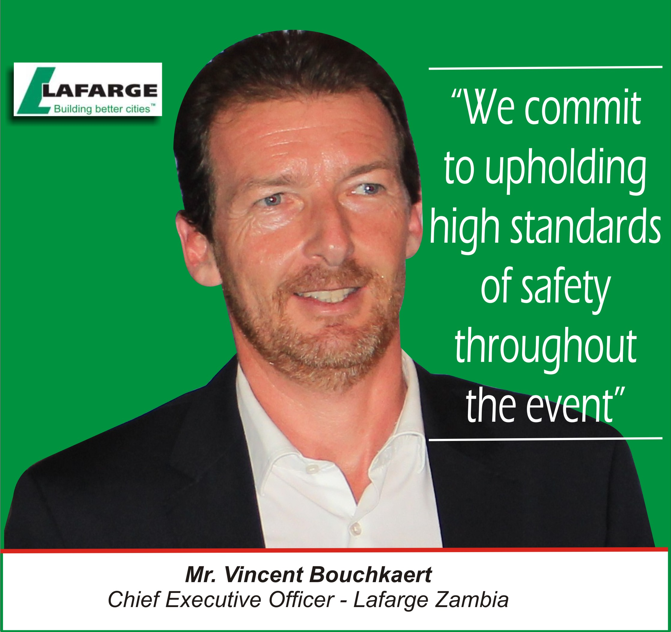 Lafarge Zambia, Chief Executive Officer, Mr. Vincent Bouckaert